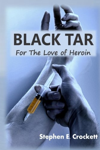 9781480000124: Black Tar: For the Love of Heroin