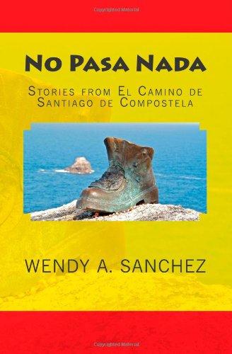 9781480001572: No Pasa Nada: Stories from El Camino de Santiago de Compostela