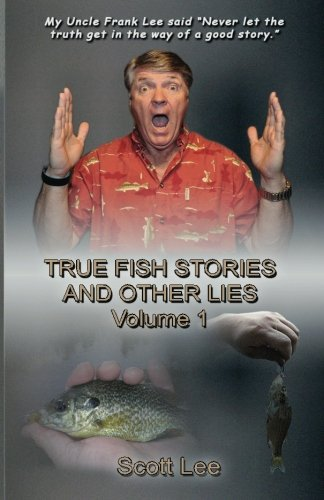 9781480002432: True Fish Stories and Other Lies: Volume 1