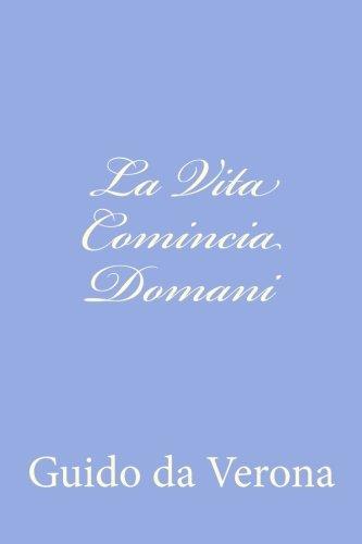 9781480003033: La Vita Comincia Domani (Italian Edition)
