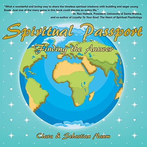 Spiritual Passport: Finding the Answer: Clara Naum