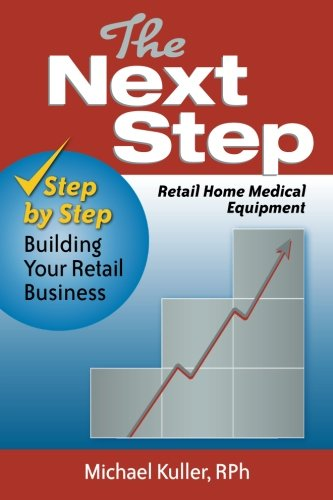 9781480003897: The Next Step: Retail Home Medical Equipment: Step by Step Building Your Retail Business