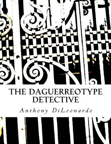 9781480004085: The Daguerreotype Detective