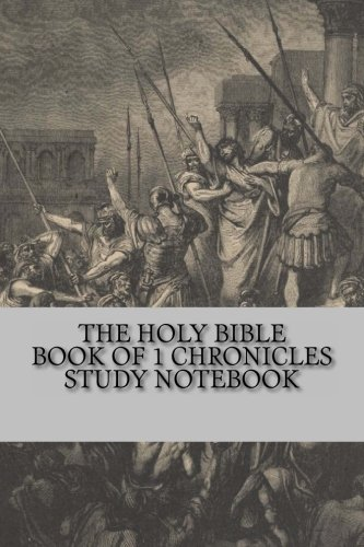 The Holy Bible Book of 1 Chronicles Study Notebook: The Best Bible Study Notebook (1480004618) by God; Stroud, John