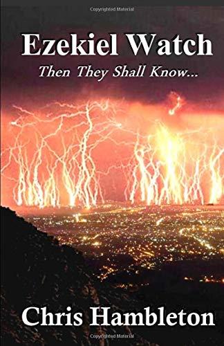 9781480004627: Ezekiel Watch: Then They Shall Know