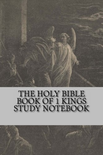 The Holy Bible Book of 1 Kings Study Notebook: The Best Bible Study Notebook (1480005010) by God