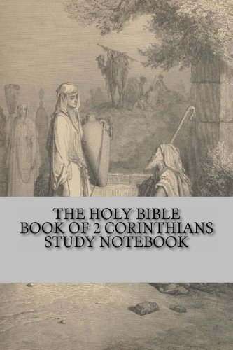The Holy Bible Book of 2 Corinthians Study Notebook: The Best Bible Study Notebook (1480005428) by God