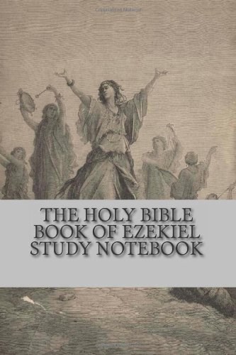 The Holy Bible Book of Ezekiel Study Notebook: The Best Bible Study Notebook (1480005606) by God; Stroud, John
