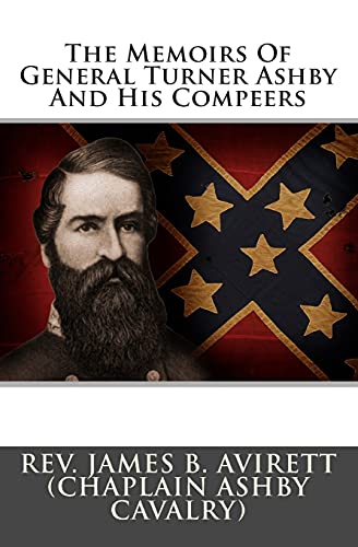 9781480005891: The Memoirs Of General Turner Ashby And His Compeers