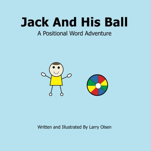 Jack and his ball: A positional word: Larry Olsen