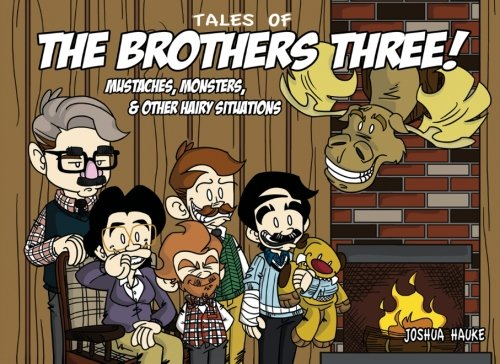 9781480006164: Tales of the Brothers Three: Mustaches, Monsters, & Other Hairy Situations!