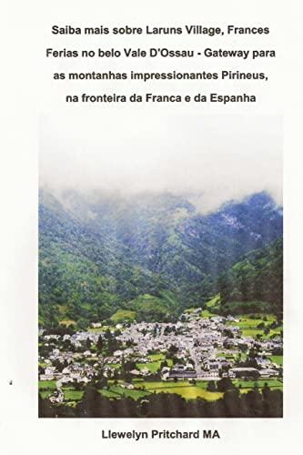 Saiba Mais Sobre Laruns Village, Frances Ferias: Pritchard Ma, Llewelyn