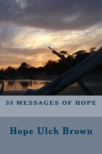 33 Messages of Hope: Hope Ulch Brown