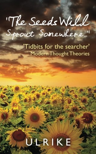 The Seeds Will Sprout Somewhere.: Ulrike