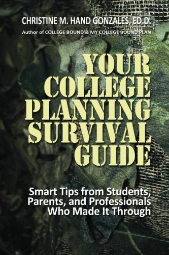 9781480009400: Your College Planning Survival Guide: Smart Tips From Students, Parents, and Professionals Who Made It Through