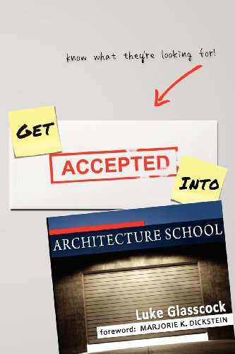 Get Accepted Into Architecture School (Paperback): Luke Glasscock