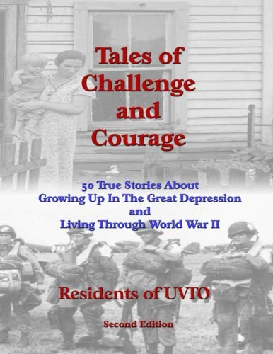 9781480012479: Tales of Challenge and Courage (49 True Stories About Growing Up In The Great Depression and Living Through World War II)