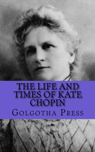 the life and work of kate chopin