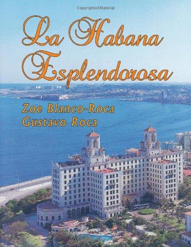 La Habana esplendorosa (Spanish Edition): Blanco-Roca, Zoe