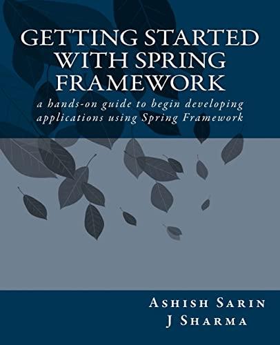 Getting started with Spring Framework: J Sharma; Ashish