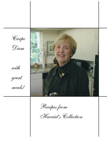 9781480014428: Carpe Diem with Great Meals! Recipes from Harriet's Collection