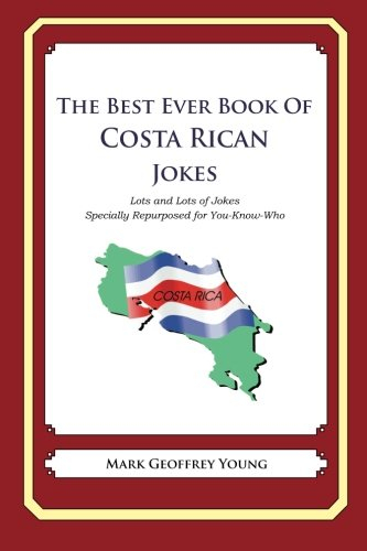 9781480014459: The Best Ever Book of Costa Rican Jokes: Lots and Lots of Jokes Specially Repurposed for You-Know-Who