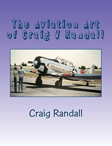 9781480014770: The Aviation Art of Craig V Randall: Second Edition
