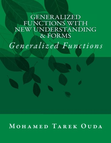 9781480016224: Generalized Functions With New Understanding & Forms: Generalized Functions