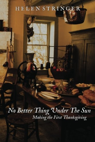 9781480016293: No Better Thing Under The Sun: Making the First Thanksgiving