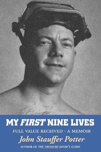 My First Nine Lives: Full Value Received (Volume 1): potter, john stauffer