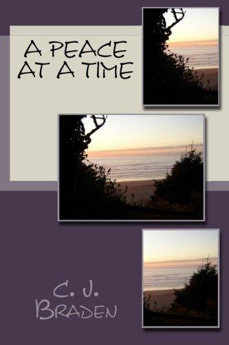 A Peace At A Time: C. J. Braden