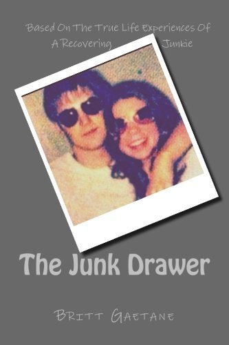 9781480017559: The Junk Drawer: Based On True Life Experiences Of a Recovering Junkie (Volume 1)
