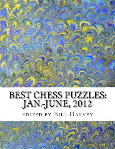 9781480018242: Best Chess Puzzles: Jan.-June, 2012