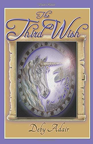 9781480019621: The Third Wish: Dream's Honour (The Unicorns of Wish Series)