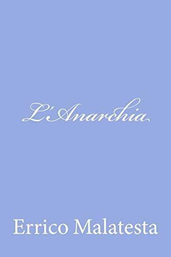 9781480019713: L'Anarchia: Il Nostro Programma (Italian Edition)