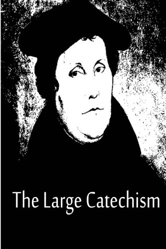 9781480020238: The Large Catechism