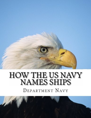 How the US Navy Names Ships: Navy, Department of the