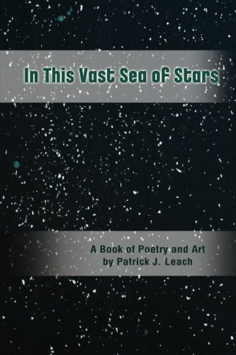 9781480026179: In This Vast Sea of Stars: A Book of Poetry and Art (Black and White Edition)
