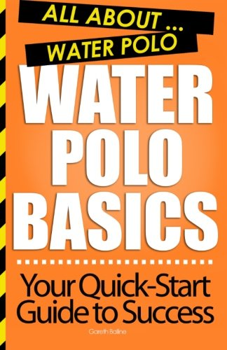 9781480026483: Water Polo Basics: All About Water Polo