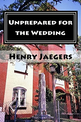 Unprepared for the Wedding: Inductive Studies on the Seven Churches in Revelation (1480026727) by Henry Jaegers