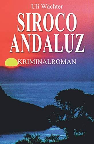 9781480027770: Siroco Andaluz: Ein Krimi mit Capitán Centuron