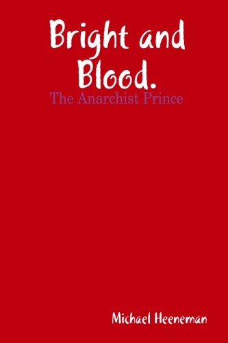 9781480028357: Bright and Blood (The Anarchist Prince).