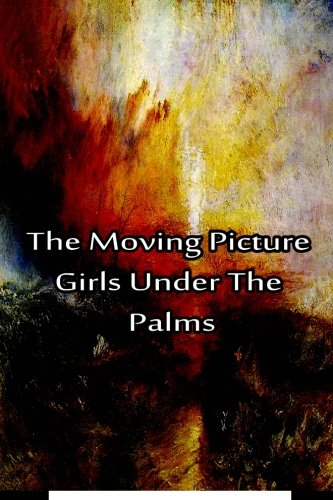 9781480029200: The Moving Picture Girls Under the Palms