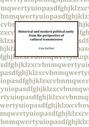 9781480029385: Historical and modern political unity from the perspective of cultural transmission