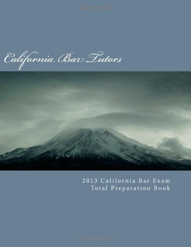 9781480030350: 2013 California Bar Exam Total Preparation Book