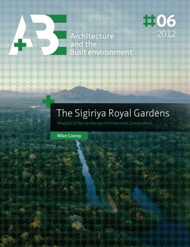 9781480030978: The Sigiriya Royal Gardens: Analysis of the landscape architectonic composition