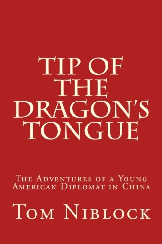 9781480031678: Tip of the Dragon's Tongue: The Adventures of a Young American Diplomat in China