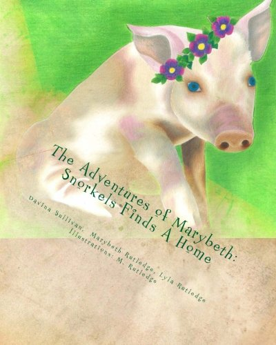 9781480031913: The Adventures of Marybeth: Snorkel's Finds A Home (Volume 1)