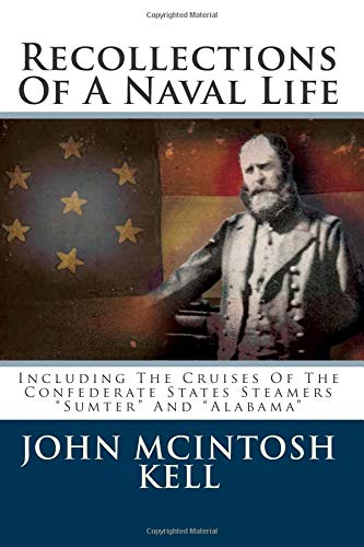 9781480032668: Recollections Of A Naval Life: Including The Cruises Of The Confederate States Steamers