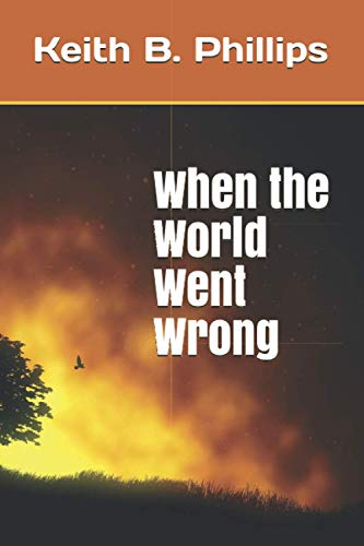 9781480032897: When the World Went Wrong
